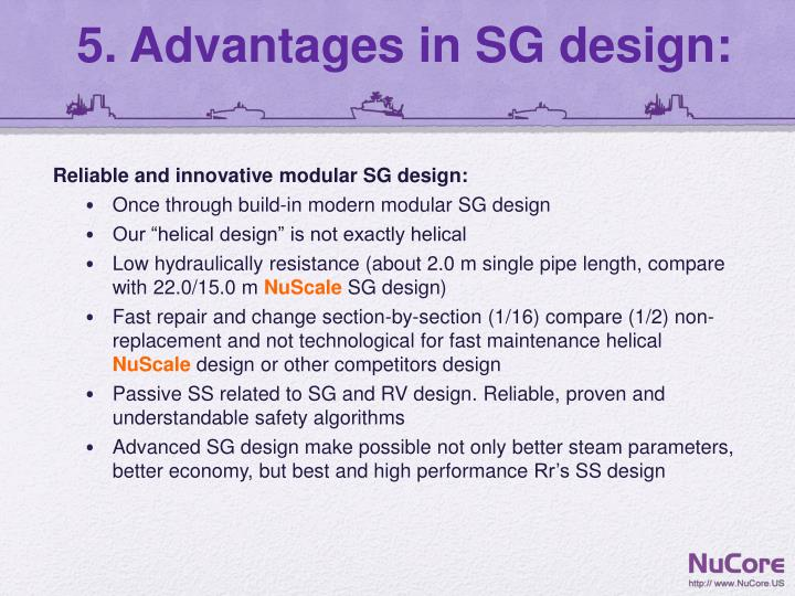 5. Advantages in SG design: