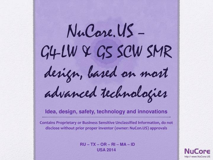 Nucore us g4 lw g5 scw smr design based on most advanced technologies