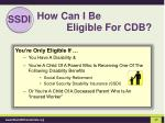 how can i be eligible for cdb