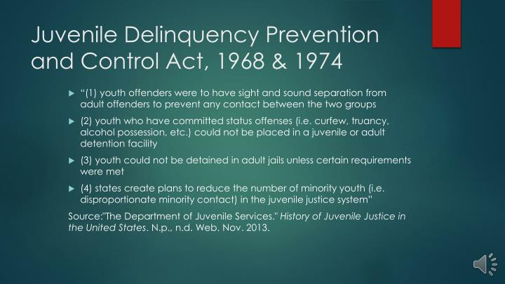 Juvenile Delinquency Prevention and Control Act, 1968 & 1974