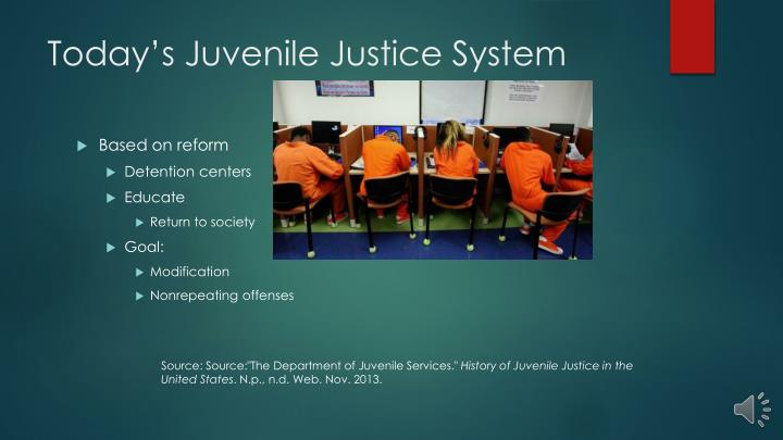 Today's Juvenile Justice System