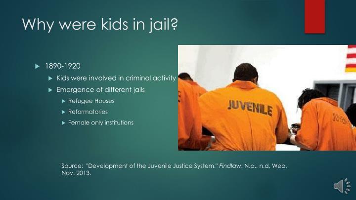 Why were kids in jail?
