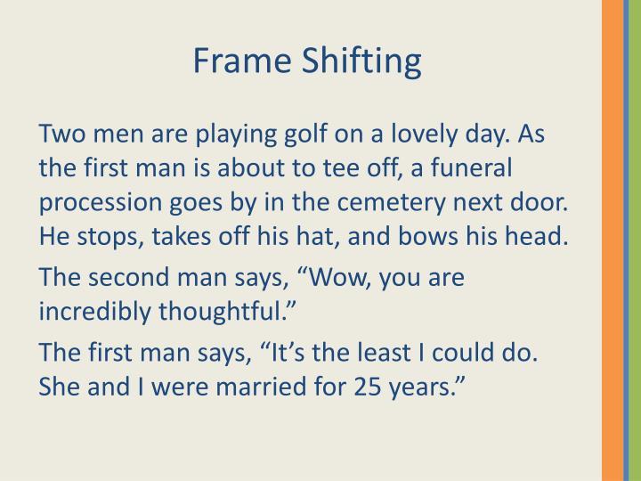 Frame Shifting