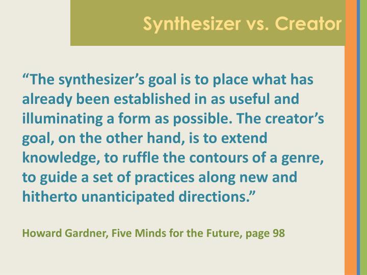 Synthesizer vs. Creator