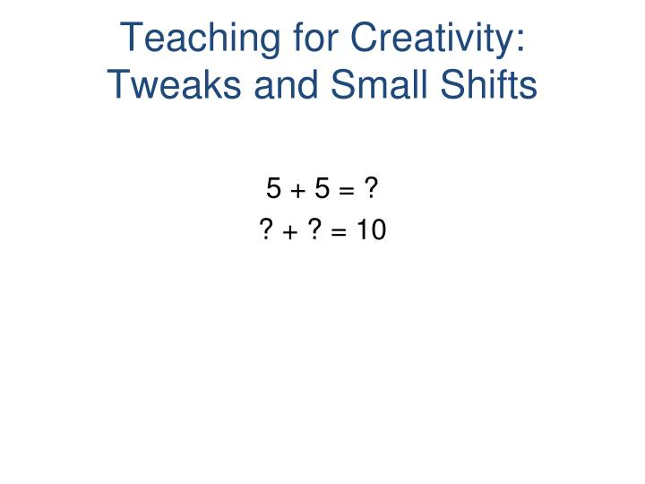 Teaching for Creativity: