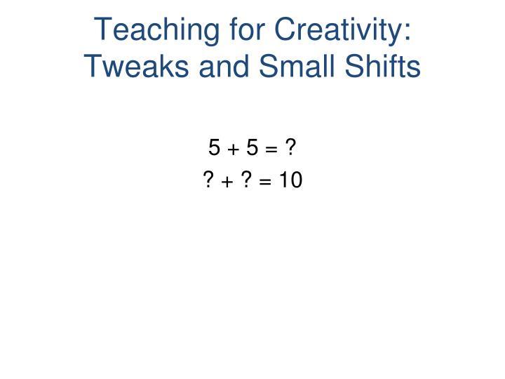 Teaching for Creativity: