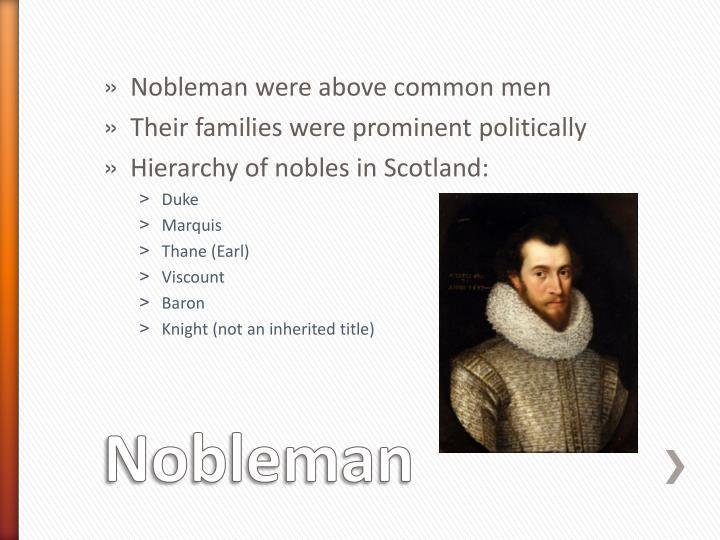 Nobleman were above common men