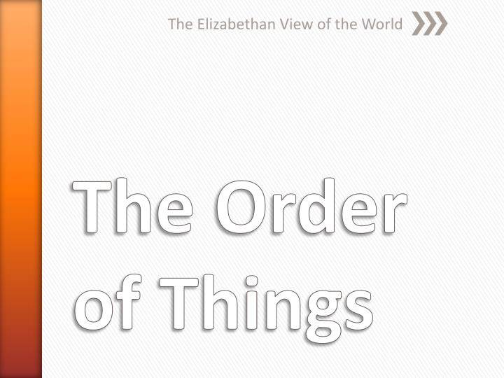 The elizabethan view of the world
