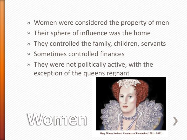 Women were considered the property of men