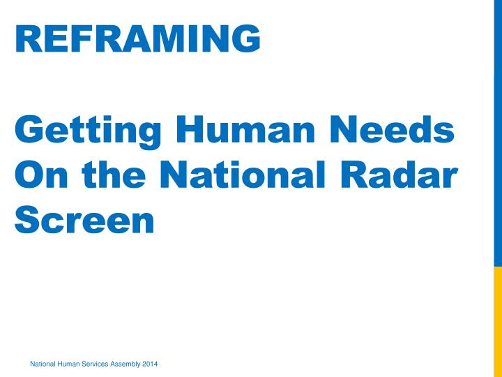 Reframing getting human needs on the national radar screen