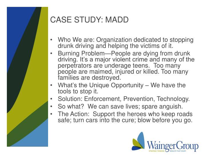 CASE STUDY: MADD