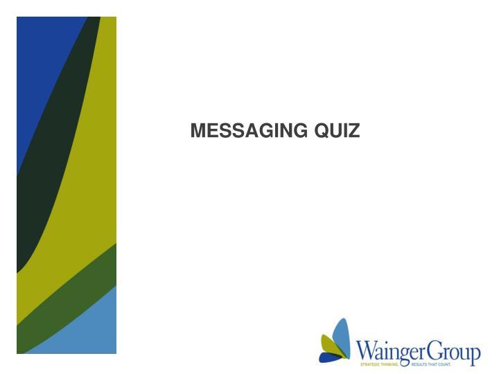 MESSAGING QUIZ