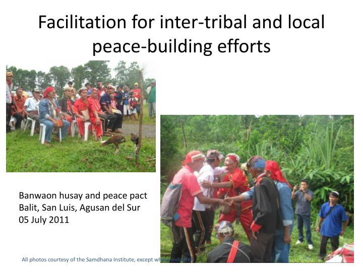 Facilitation for inter-tribal and local peace-building efforts