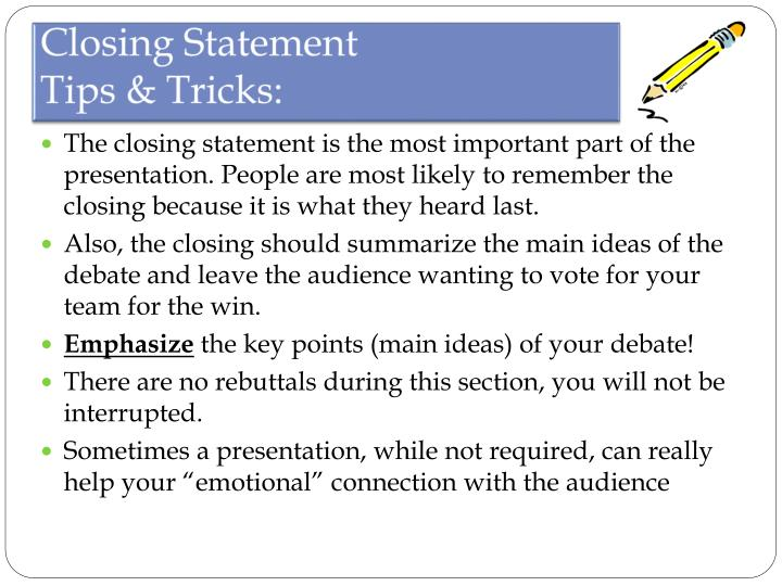 how to write a closing statement Opening and closing statements opening statements write an opening and closing statement based on the information given to you in the case file.