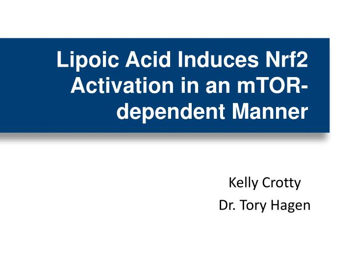Lipoic Acid Induces Nrf2 Activation in an mTOR-dependent Manner