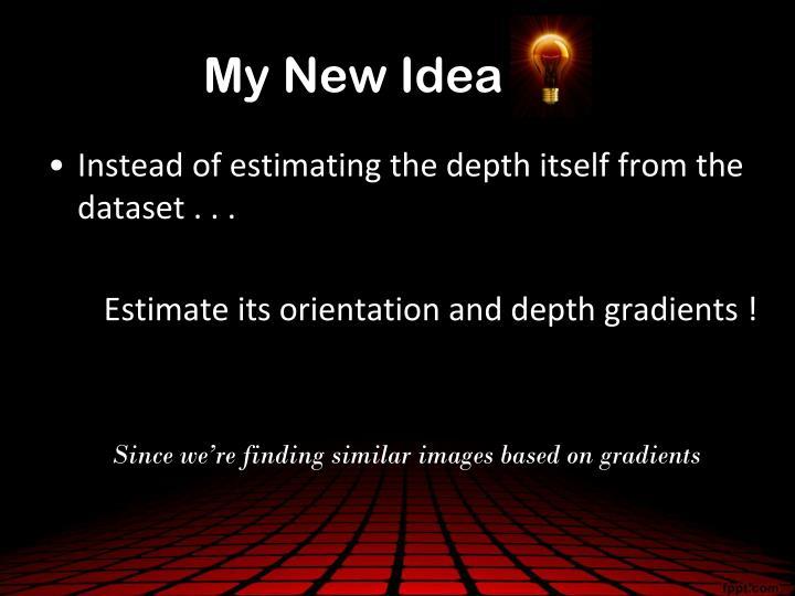 My New Idea