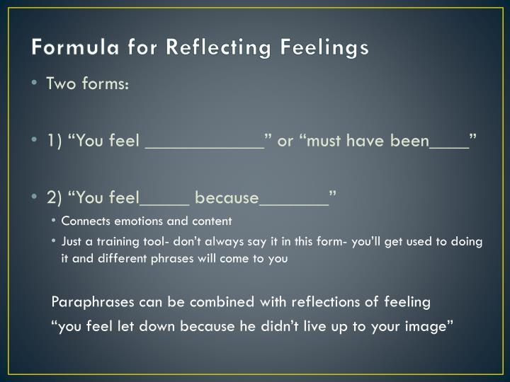Formula for Reflecting Feelings