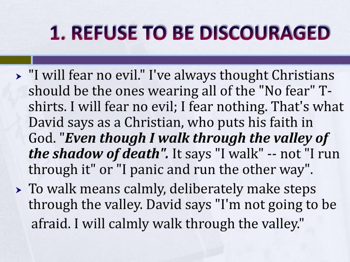 1. REFUSE TO BE DISCOURAGED