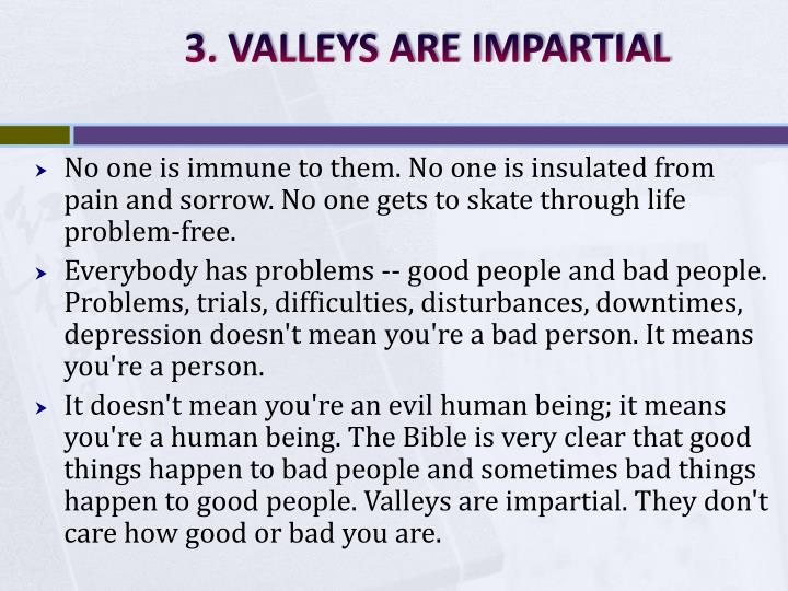 3. VALLEYS ARE IMPARTIAL