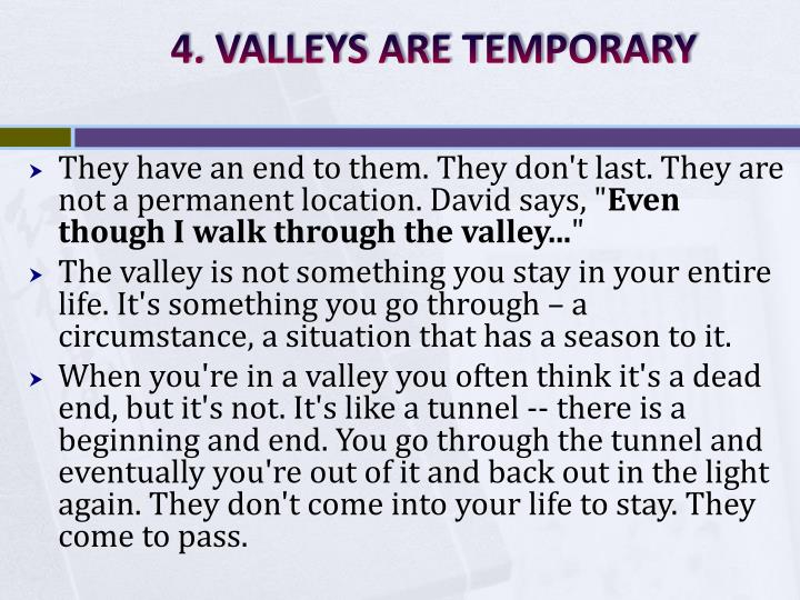 4. VALLEYS ARE TEMPORARY