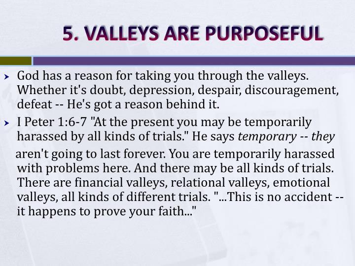 5. VALLEYS ARE PURPOSEFUL