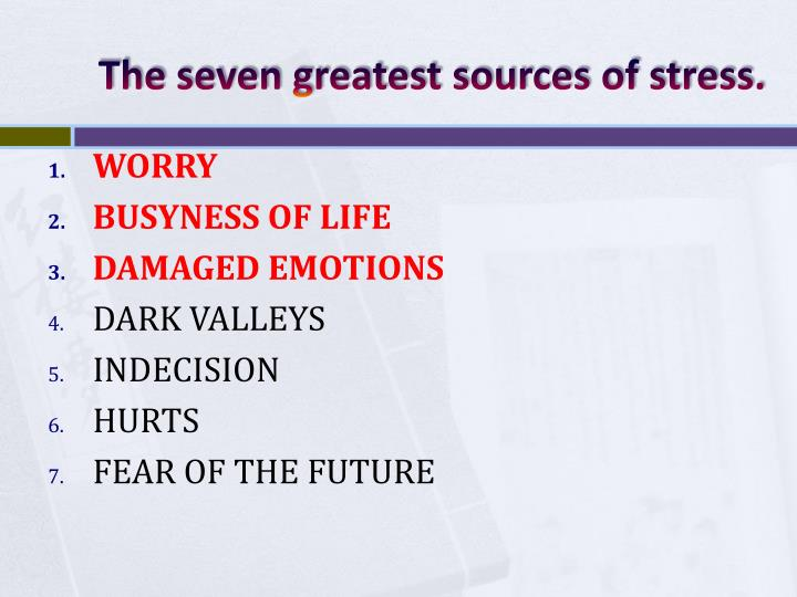 T he seven greatest sources of stress
