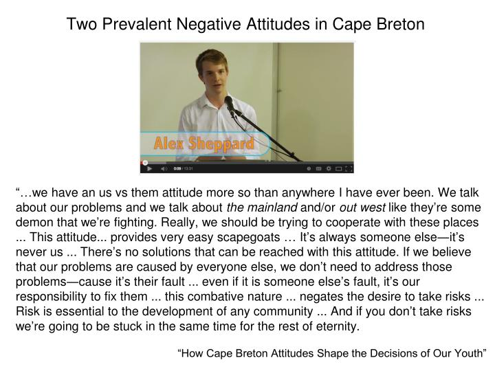 Two Prevalent Negative Attitudes in Cape Breton