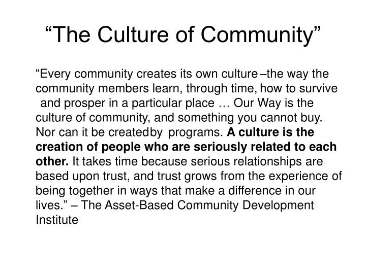 """The Culture of Community"""