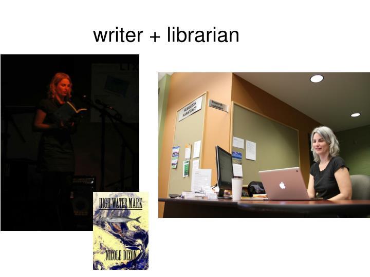 writer + librarian