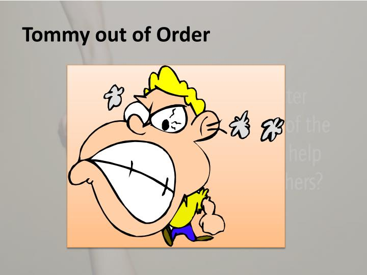 Tommy out of Order
