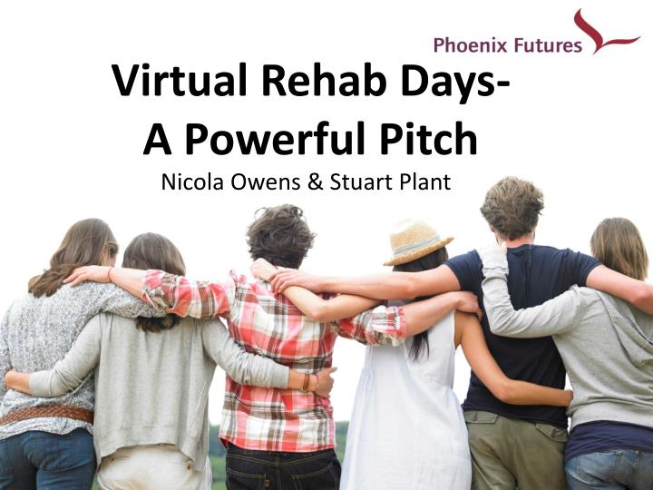 Virtual rehab days a powerful pitch