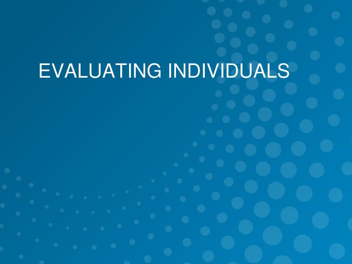 EVALUATING INDIVIDUALS
