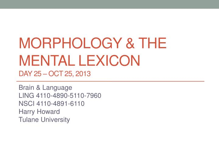 Morphology the mental lexicon day 25 oct 25 2013