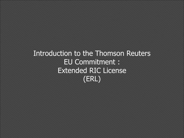 Introduction to the Thomson Reuters EU Commitment :