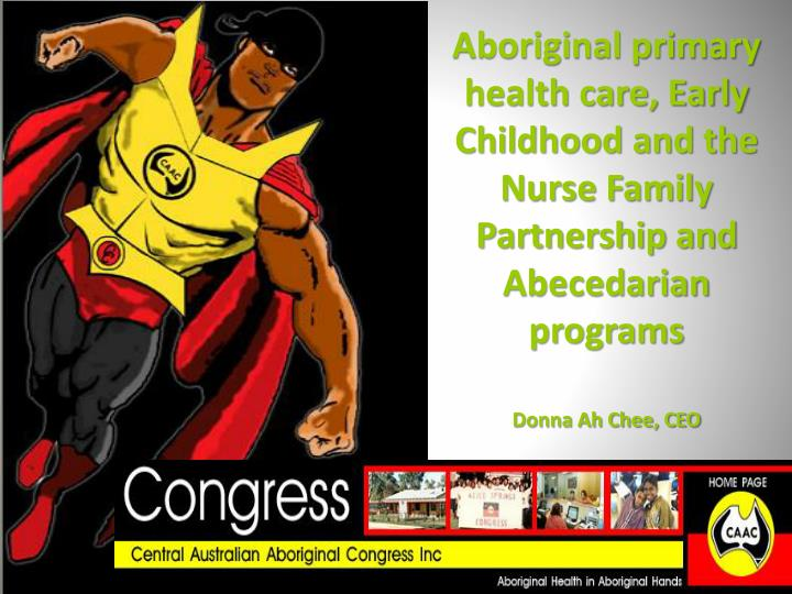 Aboriginal primary health care, Early Childhood and the Nurse Family Partnership and Abecedarian pro...