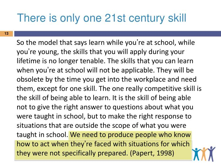 There is only one 21st century skill
