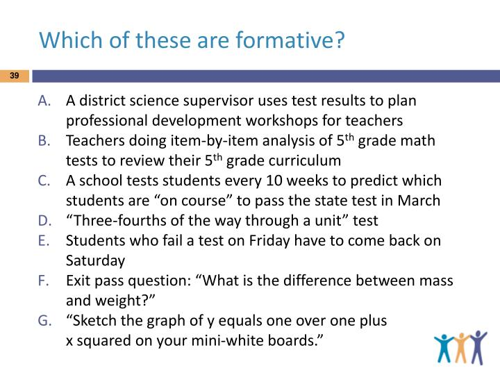 Which of these are formative?