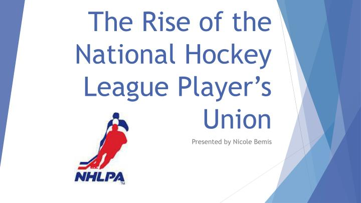 The rise of the national hockey league player s union