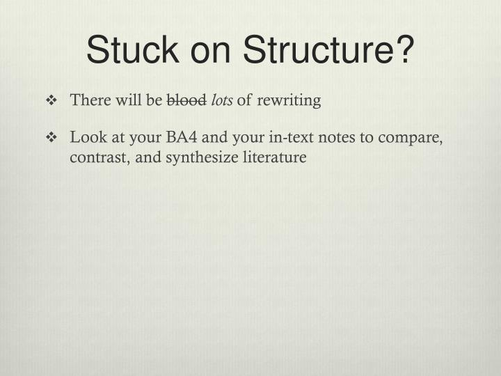Stuck on Structure?