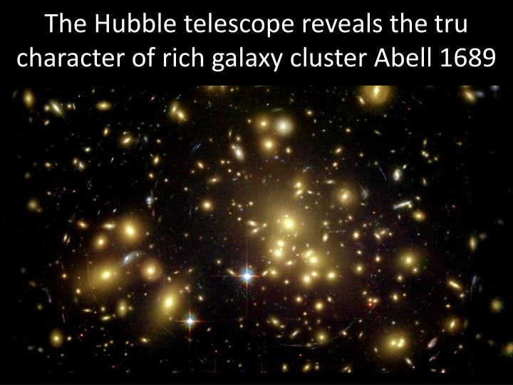 The Hubble telescope reveals the