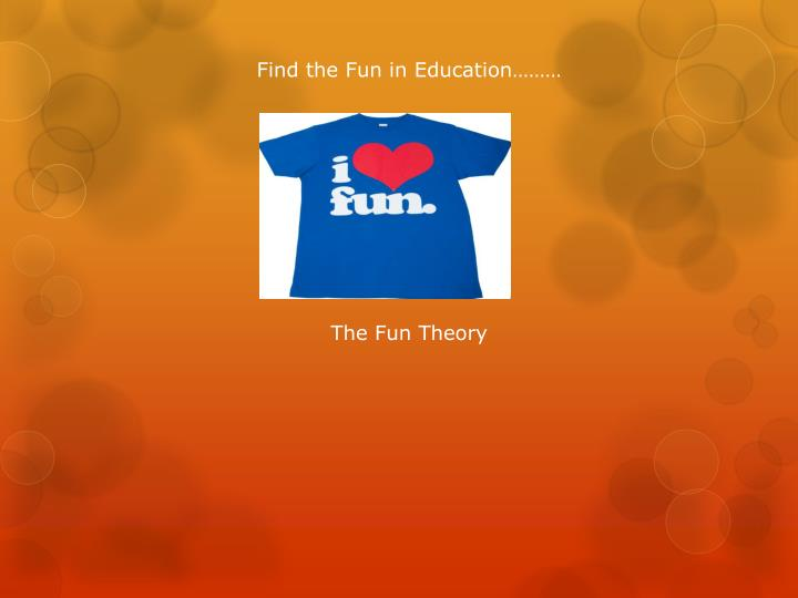 Find the Fun in Education………