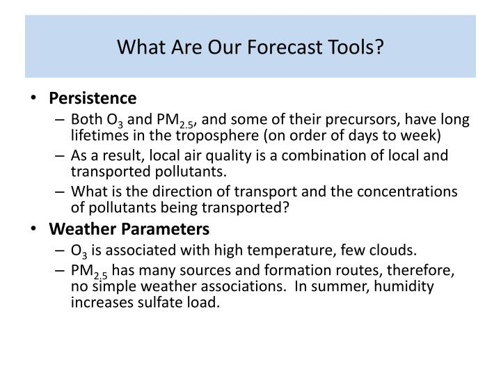 What Are Our Forecast Tools?