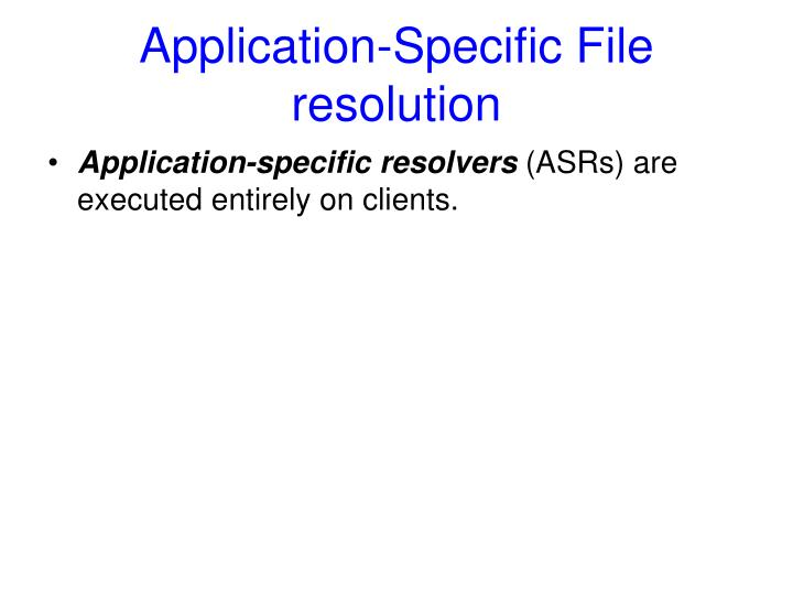 Application-Specific File resolution