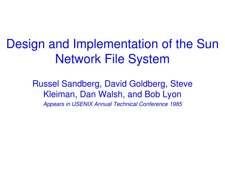 Design and Implementation of the Sun Network File System