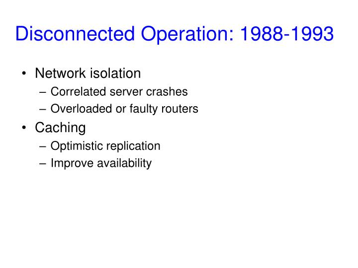 Disconnected Operation: 1988-1993