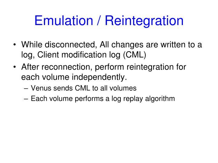 Emulation / Reintegration