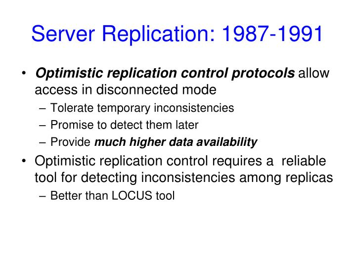 Server Replication: 1987-1991