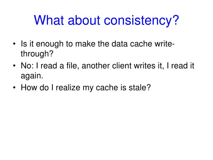 What about consistency?