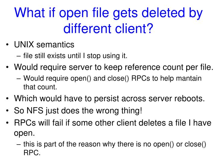 What if open file gets deleted by different client?