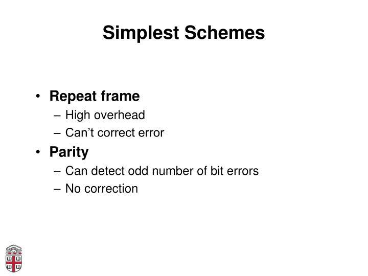 Simplest Schemes
